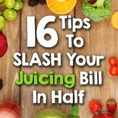 Is Juicing For Health Expensive? 16 Tips To Slash Your Juicing Bill.