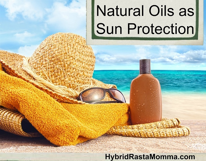 Natural Oils as Sun Protection by Hybrid Rasta Mama