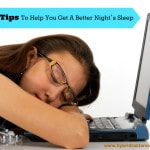 21 Tips To Help You Get A Better Night's Sleep (Because You Are Most Likely Doing Everything Wrong!)