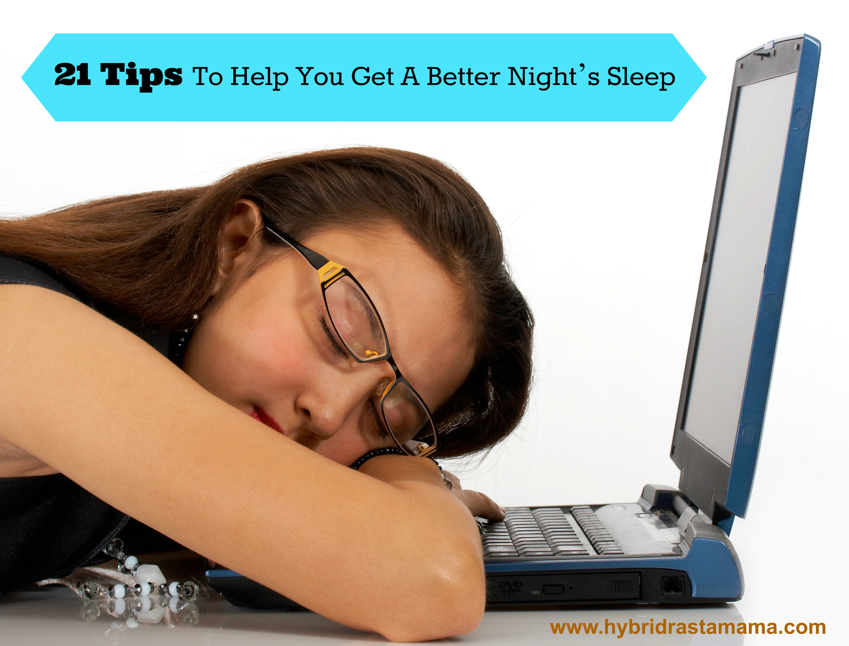 21 Tips To Help You Get A Better Night's Sleep