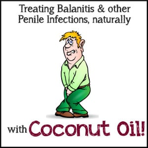 CSuffering from balanitis or another penile infection? See how coconut oil might help you end the battle from HybridRastaMama.com