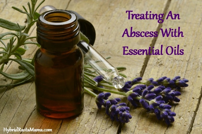 Treating An Abscess With Essential Oils