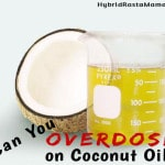 Can You Overdose On Coconut Oil?