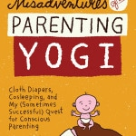 Why Misadventures of a Parenting Yogi Is The Parenting Book Of The Year
