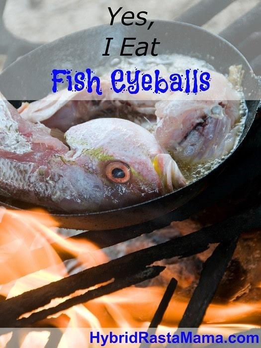 Yes, I Eat Fish Eyeballs