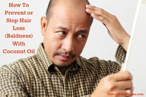 How To Prevent or Stop Hair Loss (Baldness) With Coconut Oil : HybridRastaMama.com