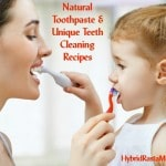 Natural Toothpaste and Unique Teeth Cleaning Recipes