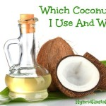 Which Coconut Oil I Use And Why