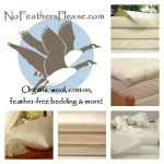 Looking For Organic Bedding Solutions? No Feathers Please Is The Company I Use and Trust.