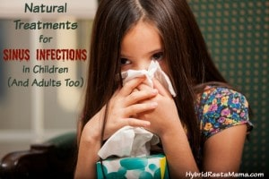 Sinus troubles got you down? Learn how to treat a sinus infection naturally. Herbal remedies are safe & gentle for children and strong enough for an adult. From HybridRastaMama.com