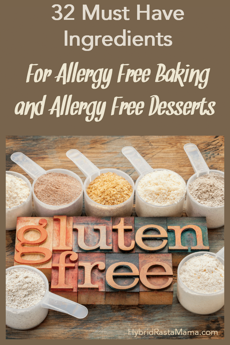 Whether you are making allergy free desserts or other allergy free recipes, you need the best allergy free ingredients! Hybrid Rasta Mama shares her 32 must-have ingredients for allergy free baking and cooking. Tested, approved, and used again and again, your entire family will love everything you make! #recipes #glutenfree #dairyfree #nutfree #allergyfreeingredient #baking #cooking