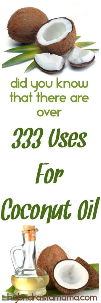 333 Uses For Coconut Oil! Who knew such a simple substance from nature could have this many uses and benefits. Come learn more over in this informative post from HybridRastaMama.com