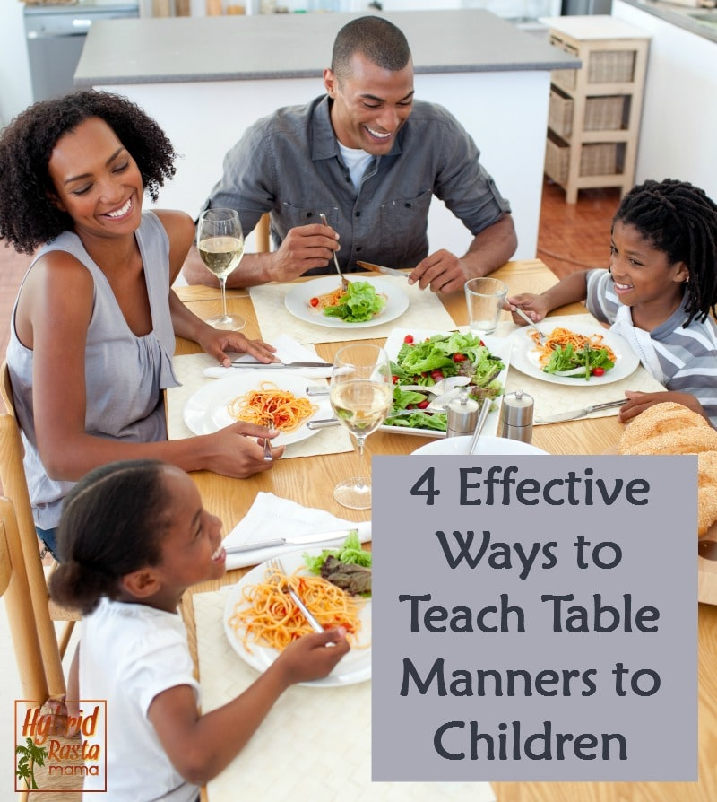 4 Effective Ways to Teach Table Manners to Children by HybridRastaMama.com
