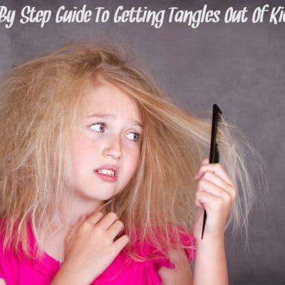 A Step By Step Guide To Getting Tangles Out Of Kids' Hair