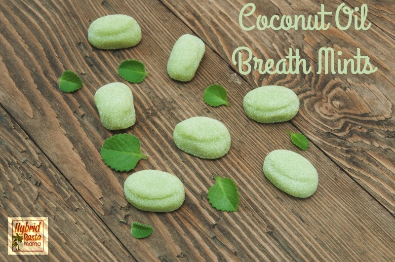 Coconut Oil Breath Mints from HybridRastaMama.com