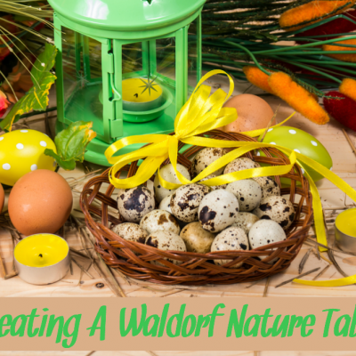 Creating With Children – The Nature/Seasonal Table