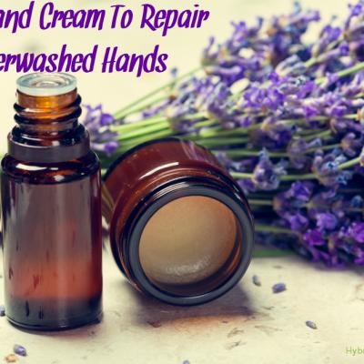 DIY Hand Cream To Repair Overwashed Hands