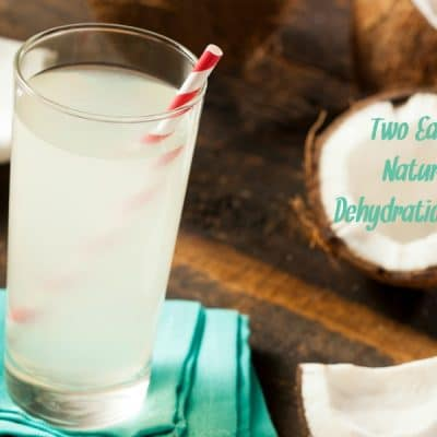Two Easy, Natural Dehydration Aids