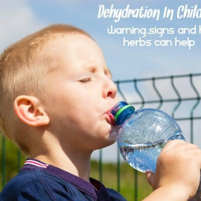 Dehydration In Children – Warning Signs and How Herbs Can Help