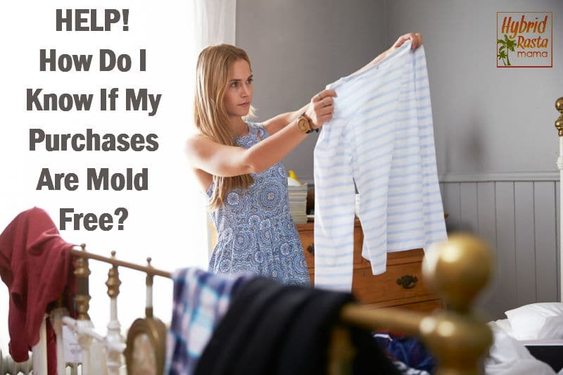 Help! How Do I Know If My Purchases Are Mold Free?
