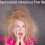 Is Hard Water Wrecking Your Hair?