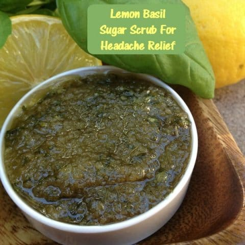 Headaches have you feel blah? Can't seem to find relief? Try this lemon basil sugar scrub. You will be surprised at how it brings about headache relief! From HybridRastaMama.com.