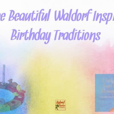 Three Beautiful Waldorf Birthday Traditions