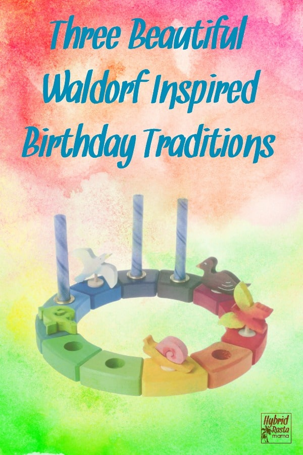 Three beautiful, Waldorf inspired birthday traditions illustrated by a Waldorf Birthday Ring.