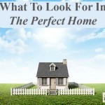 What To Look For In The Perfect Home