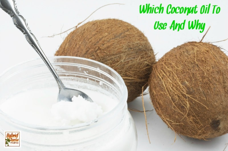 Which Coconut Oil To Use And Why